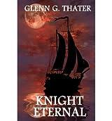 [ KNIGHT ETERNAL: (HARBINGER OF DOOM) ] BY Thater, MR Glenn G ( AUTHOR )Oct-16-2009 ( Paperback )