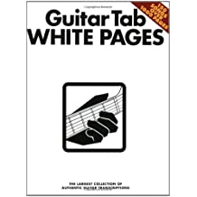 Guitar Tab White Pages: The Largest Collection of Authentic Guitar Transcriptions