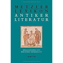 Metzler Lexikon antiker Literatur: Autoren – Gattungen – Begriffe