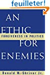 An Ethic for Enemies: Forgiveness in...