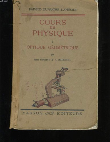 Cours de physique. tome 1. optique geometrique.