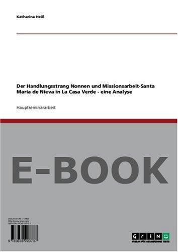 Nonnen und Missionsarbeit-Santa María de Nieva in La Casa Verde - eine Analyse (Heiße Nonne)