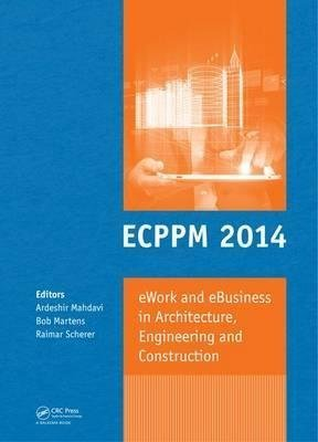 [(Ework and Ebusiness in Architecture, Engineering and Construction : ECPPM 2014)] [Edited by Ardeshir Mahdavi ] published on (September, 2014)