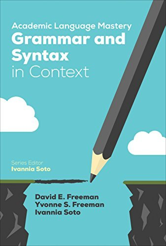 Academic Language Mastery: Grammar and Syntax in Context by David E. Freeman (2016-08-25)