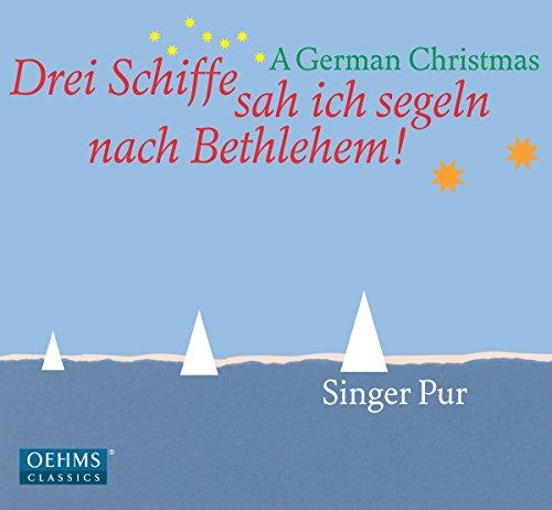 Drei Schiffe Sah Ich Segeln Nach Bethlehem! -