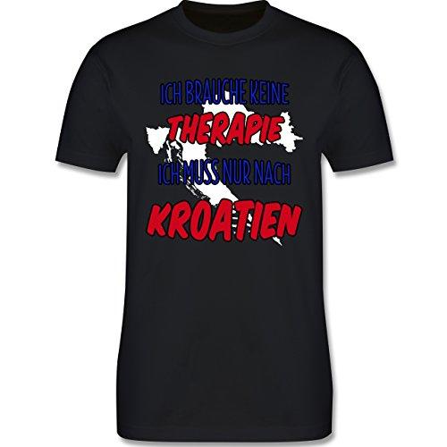 Länder - Ich brauche keine Therapie ich muss nur nach Kroatien - Herren Premium T-Shirt Schwarz