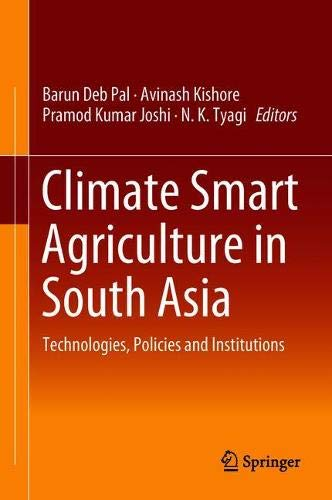 Climate Smart Agriculture in South Asia: Technologies, Policies and Institutions