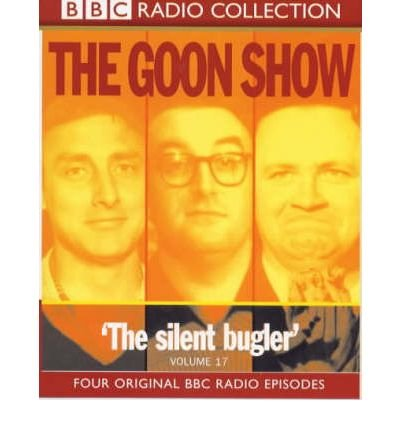 [(The Goon Show Classics: The Reason Why/The Treasure in the Tower/The Plasticine Man/The Silent Bugler. Four Original BBC Radio Episodes v.17)] [ Performed by Spike Milligan, Performed by Peter Sellers, Performed by Harry Secombe ] [November, 1999]