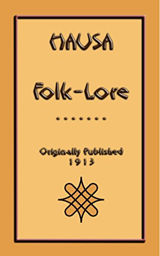 HAUSA FOLKLORE - 22 West African Tales and Stories: Translated and Retold by R Sutherland-Rattray (English Edition)