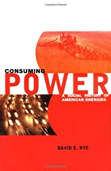 Consuming Power: Social History of American Energies