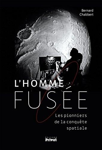 L'homme-fusée : Les pionniers de la conquête spatiale