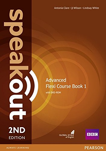Speakout. Advanced. Student's book. Ediz. flexi. Per le Scuole superiori. Con espansione online: Speakout Advanced 2nd Edition Flexi Coursebook 1 Pack por Antonia Clare
