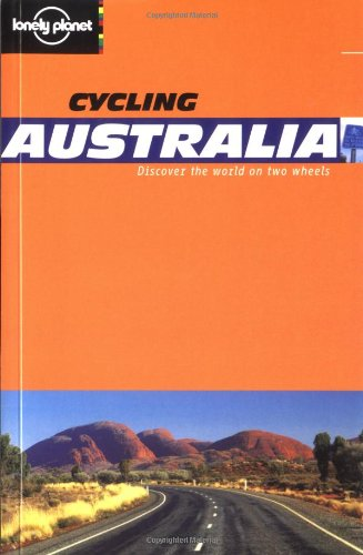 Australia (Lonely Planet Cycling Guides) por Nicola Wells