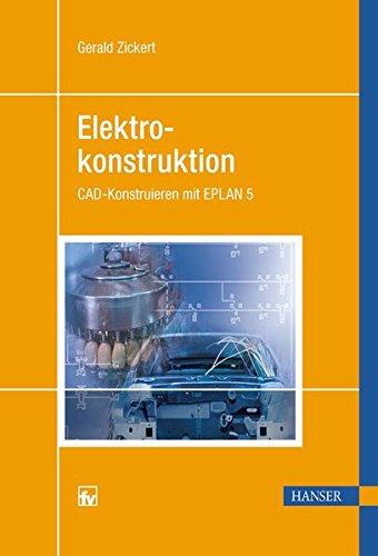 Elektrokonstruktion: CAD-Konstruieren mit EPLAN