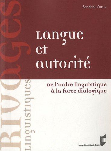 Langue et autorité : De l'ordre linguistique à la force dialogique