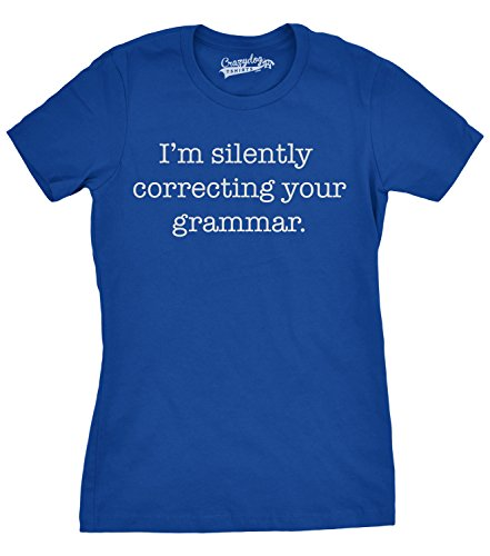 Crazy Dog TShirts - Womens Silently Correcting Your Grammar Funny T Shirt Nerdy Sarcastic Novelty Tee - Divertente Donna Magliette Blu
