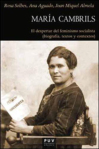 María Cambrils: El despertar del feminismo socialista: Biografía, textos y contextos (1877-1939) por Varios Autores