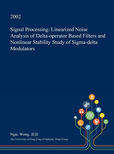 signal-processing-linearized-noise-analysis-of-delta-operator-based-filters-and-nonlinear-stability-