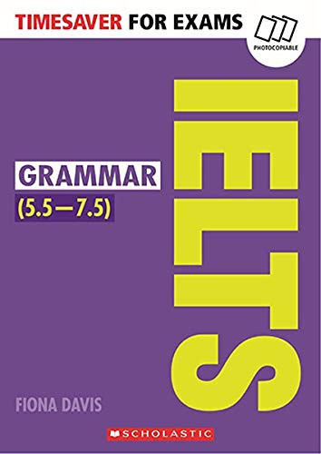 Timesaver for Exams 'IELTS Grammar (5.5-7.5)': Photocobiable, CEFR: B2-C1 (Helbling Languages / Scholastic)