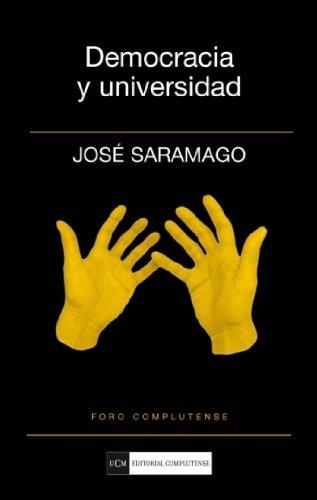 Democracia y universidad  / Democracy and University por Jose Saramago