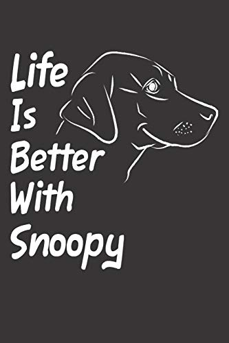 Life Is Better With Snoopy: Blank Dotted Male Dog Name Personalized & Customized Labrador Notebook Journal for Women, Men & Kids. Chocolate, Yellow & ... & Christmas Gift for Dog Lover & Owner.