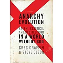 Anarchy Evolution Faith, Science, and Bad Religion in a World without God by Olson, Steve ( Author ) ON Oct-20-2010, Hardback