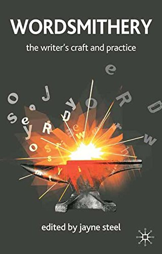 Wordsmithery: The Writer's Craft and Practice