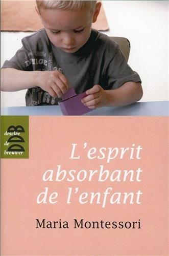 L'esprit absorbant de l'enfant - pédagogi...