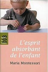L'esprit absorbant de l'enfant (Schum/Education) Paperback