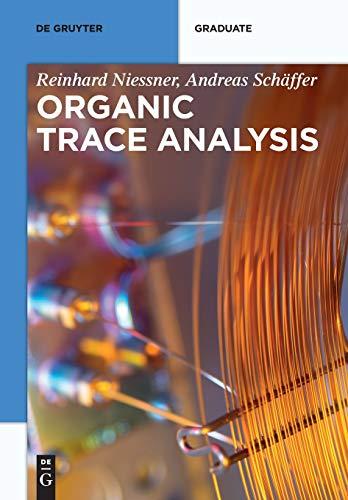 Organic Trace Analysis (De Gruyter Textbook)