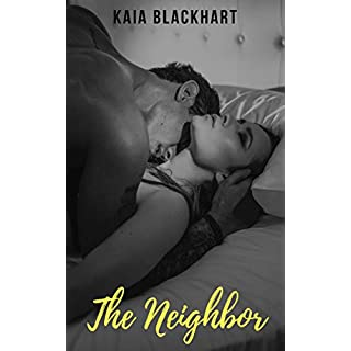 The Neighbor - A Steamy Romantic Short (English Edition)