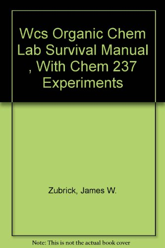 Wcs Organic Chem Lab Survival Manual , With Chem 237 Experiments