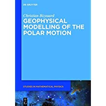Geophysical Modelling of the Polar Motion (De Gruyter Studies in Mathematical Physics)