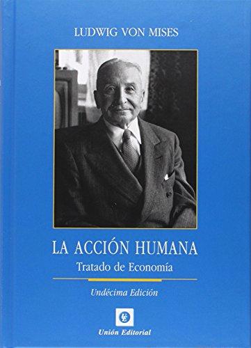 Acción Humana. Tratado De Economía - 11 Edición por Ludwig von Mises