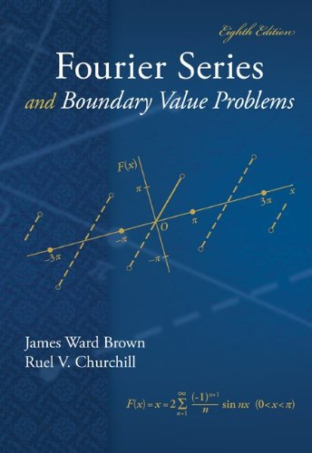 Fourier Series and Boundary Value Problems (Brown and Churchill)