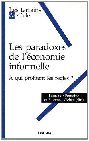 Les paradoxes de l'economie informelle : A qui profitent les règles ? par Laurence Fontaine