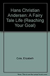 Hans Christian Andersen: A Fairy Tale Life