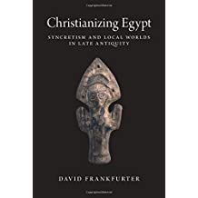 Christianizing Egypt (Martin Classical Lectures)