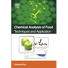 Chemical Analysis of Food: Techniques and Applications (English Edition)