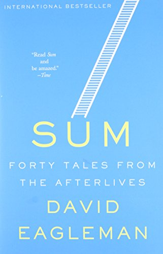 Sum: Forty Tales from the Afterlives por David Eagleman