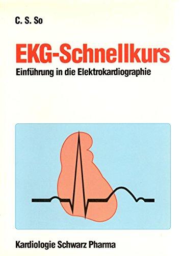 EKG-Schnellkurs. Einführung in die Elektrokardiographie