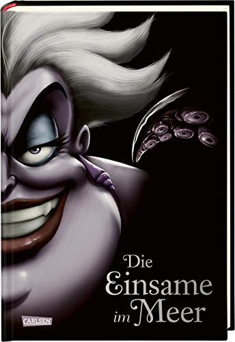Disney - Villains 2: Die Einsame im Meer: Das Märchen von der Meerjungfrau Arielle   -  Disneys Villains (2)