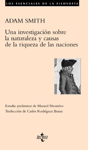 Una investigación sobre la naturaleza y causas de la riqueza de las naciones (Filosofía - Los Esenciales De La Filosofía)