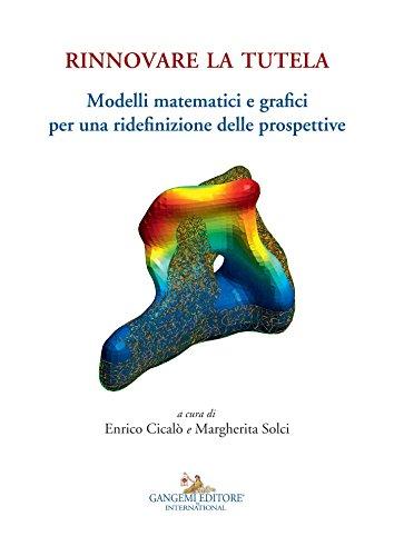 Rinnovare la tutela: Modelli matematici e grafici per una ridefinizione delle prospettive