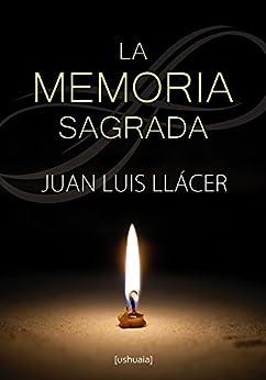 La memoria sagrada (Ensayo) de [Llácer, Juan Luis]