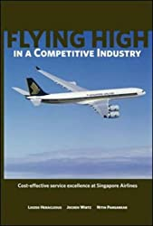 Flying High in a Competitive Industry: Cost-Effective Service Excellence at Singapore Airlines