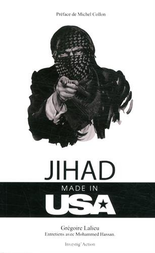 Jihad Made in USA : Comment les Etats-Unis utilise...