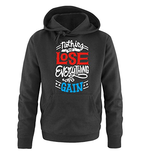 Comedy Shirts - Nothing to LOSE, Everything to GAIN - Uomo Hoodie cappuccio sweater - taglia S-XXL vari colori nero / bianco-rosso-blu