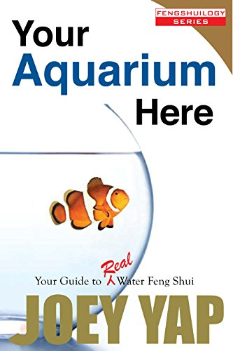 Your Aquarium Here: Your Guide to Real Water Feng Shui (English Edition)