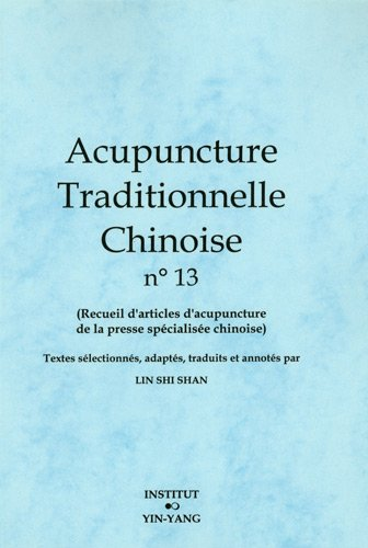 Acupuncture traditionnelle chinoise n° 13 par Shi Shan Lin